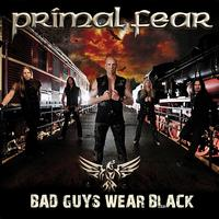 PRIMAL FEAR - Bad Guys Wear Black