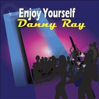 Danny Ray - Enjoy Yourself - Single