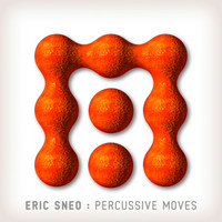 Eric Sneo - Percussive Moves