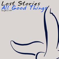 Lost Stories - All Good Things