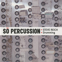 So Percussion - Reich: Drumming