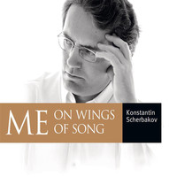 Konstantin Scherbakov - ME on wings of song