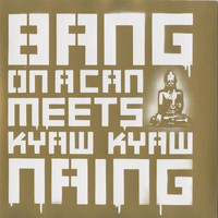 Bang on a Can All-Stars - Bang On A Can Meets Kyaw Kyaw Naing
