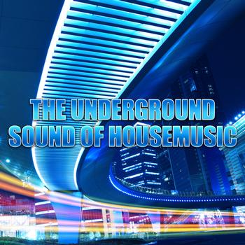 Various Artists - The Underground Sound of House Music, Vol. 3
