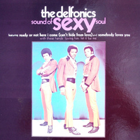 DELFONICS - Sound Of Sexy Soul