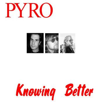 Pyro - Knowing Better