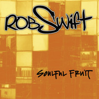 Rob Swift - Soulful Fruit