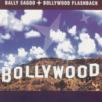 Bally Sagoo - Bollywood Flashback
