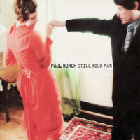 Paul Burch - Still Your Man