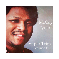 McCoy Tyner - Super Trios - Volume 1