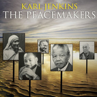Karl Jenkins - Karl Jenkins: The Peacemakers