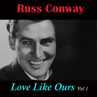 Russ Conway - Love LIke Ours, Vol. 1