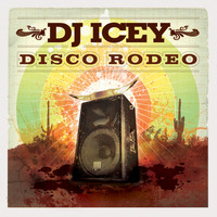 DJ Icey - Disco Rodeo (Continuous DJ Mix By DJ Icey)