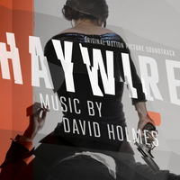 David Holmes - Haywire (Original Motion Picture Soundtrack)