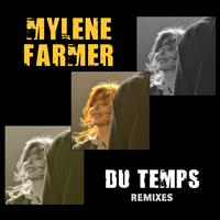 Mylène Farmer - Du Temps (Remixes)