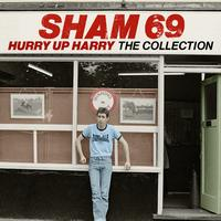 Sham 69 - Hurry Up Harry: The Collection