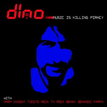 Dino - Music is Killing Piracy