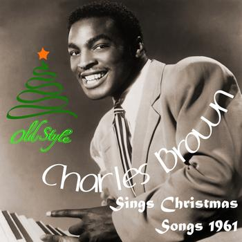 Charles Brown - Sings Christmas Songs 1961