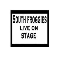 South Froggies - South Froggies Live On Stage