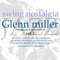 Glen Miller - Swing Nostalgia - Glen Miller vol 3