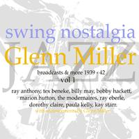 Glen Miller - Swing Nostalgia - Glen Miller vol 1