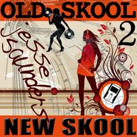Jesse Saunders - Old Skool New Skool, Vol. 2