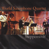 World Saxophone Quartet - Steppenwolf
