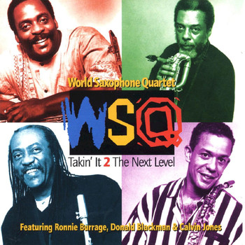 World Saxophone Quartet - Takin' It 2 the Next Level
