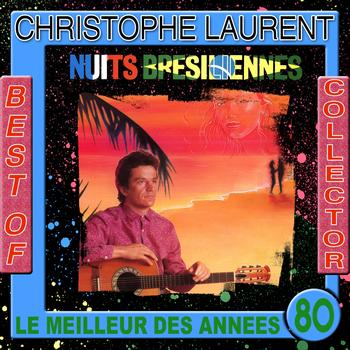 Christophe Laurent - Best of Christophe Laurent Collector (Le meilleur des années 80)