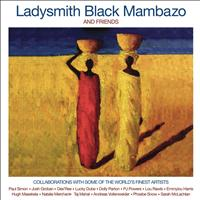 Ladysmith Black Mambazo - Ladysmith Black Mambazo & Friends