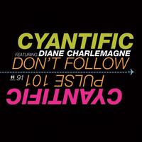 Cyantific - Don't Follow