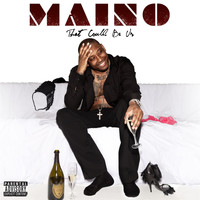 Maino - That Could Be Us (Explicit)
