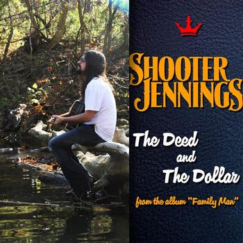 Shooter Jennings - The Deed and The Dollar