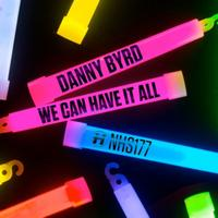 Danny Byrd - We Can Have It All  EP