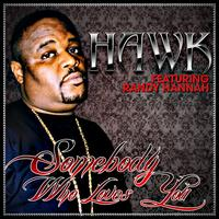 H.A.W.K. - Somebody Who Loves You - Single