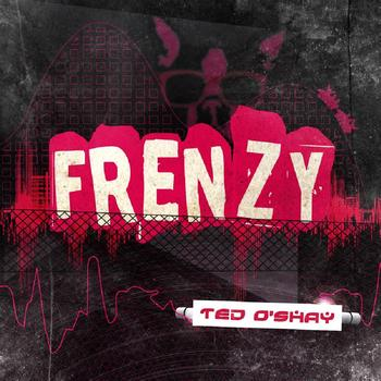 Ted O'Shay - Frenzy