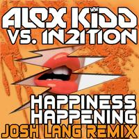 Alex Kidd Vs In2Ition - Happiness Happening (Josh Lang Remix)