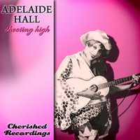 Adelaide Hall - Shooting High