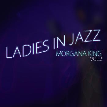 Morgana King - Ladies in Jazz, Volume 2 - Morgana King
