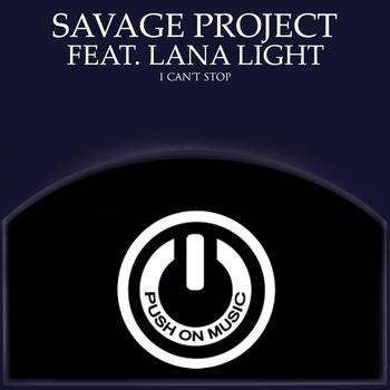 Savage Project - I Can't Stop