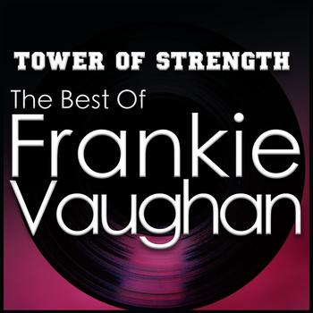 Frankie Vaughan - Tower of Strength - the Best of Frankie Vaughan