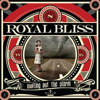 Royal Bliss - Waiting Out the Storm