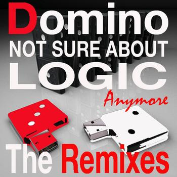 Domino - Not Sure About Logic Anymore - The Remixes