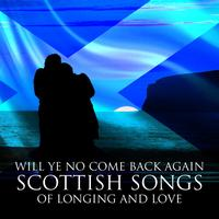 The Munros - Will Ye No Come Back Again: Scottish Songs of Longing and Love