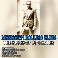 Bo Carter - Mississippi Rolling Blues - The Blues Of Bo Carter