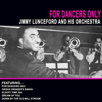 Jimmy Lunceford And His Orchestra - For Dancers Only