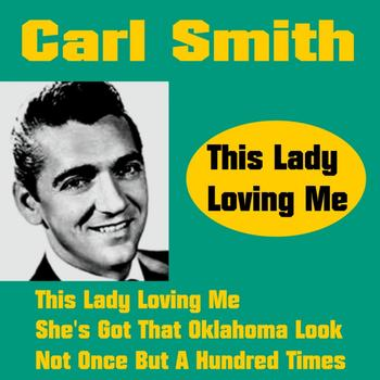 Carl Smith - This Lady Loving Me