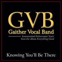 Gaither Vocal Band - Knowing You'll Be There Performance Tracks
