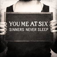 You Me At Six - Sinners Never Sleep (Explicit)