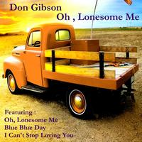 Don Gibson - Oh, Lonesome Me